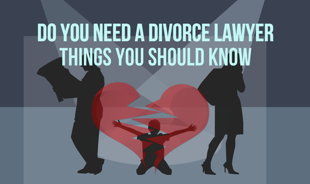 Do I Need A Divorce Lawyer