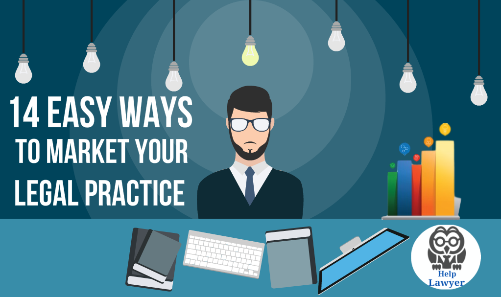14 Top Ways A Lawyer Can Market Their Practice To The People