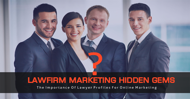 The Importance Of Lawyer Profiles For Online Marketing