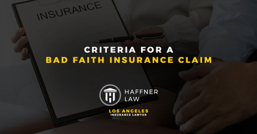 Criteria for a Bad Faith Insurance Claim