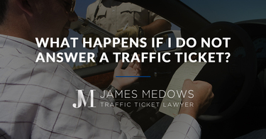What Happens if I Do Not Answer a Traffic Ticket?